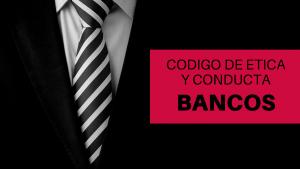 Curso Código de Ética y Conducta para Bancos